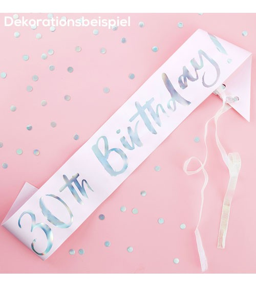 """Schärpe """"30th Birthday!"""" - rosa/irisierend"""