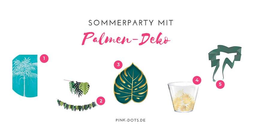 Unsere Trend-Tipps für eine Sommerparty-Deko mit Palmen
